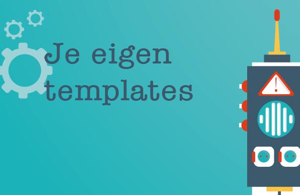 Je eigen templates